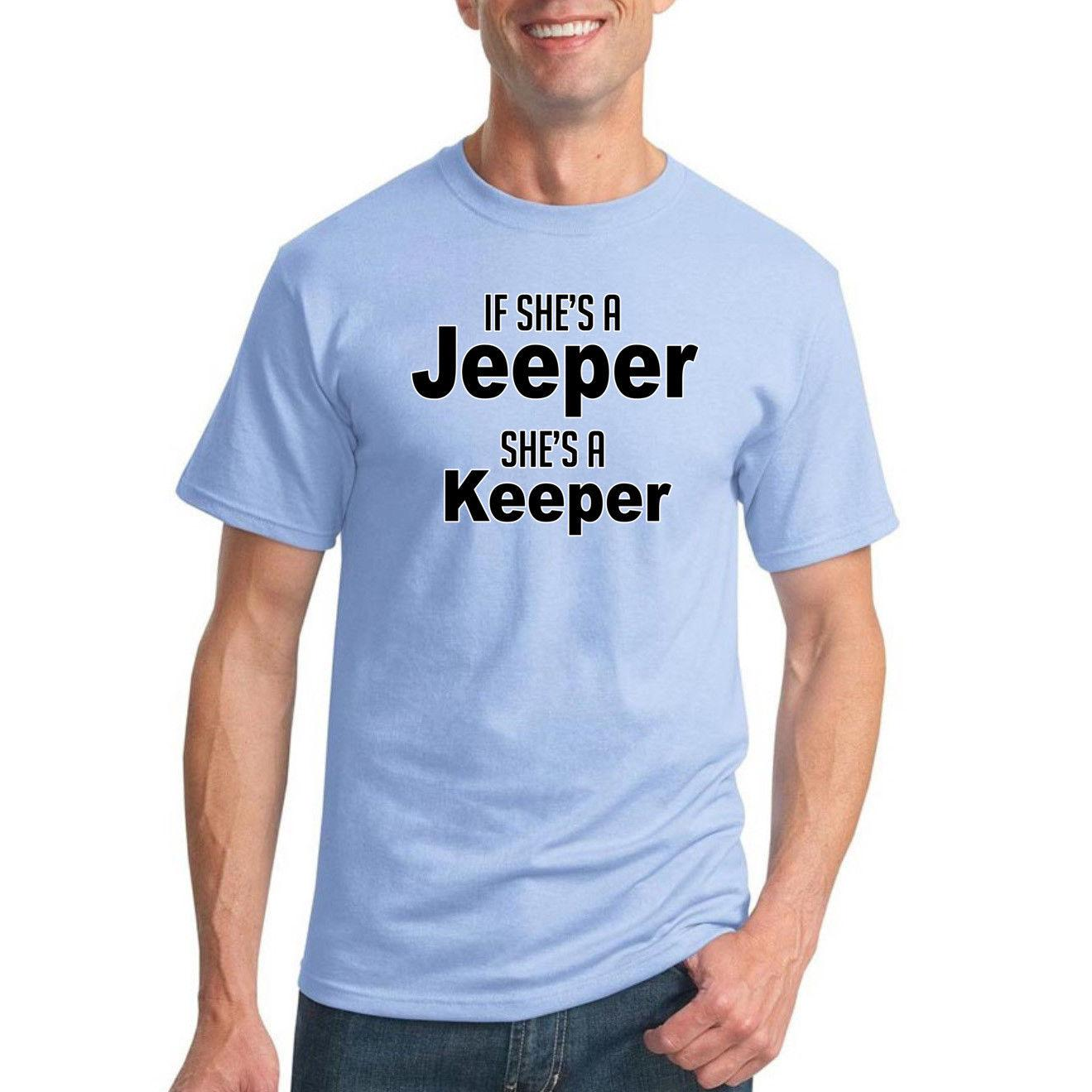 de3b617f9 If She's a She's A Keeper Mens Humor T-Shirt Funny Jeep Fan Novelty Tee  Funny free shipping Unisex Casual tee top