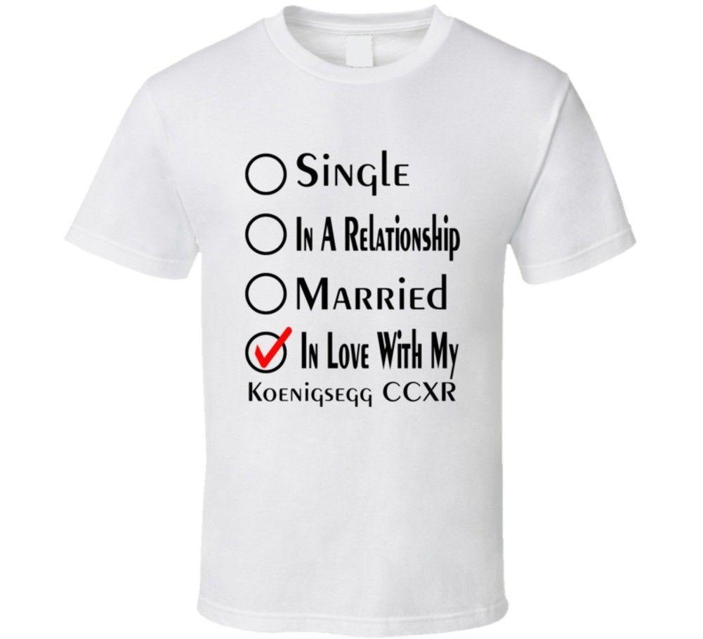 c97831d87c5 Koenigsegg Ccxr Single Married In Love With My Car Funny Car Lovers T Shirt  2018 New Fashion T Shirt Men Cotton Tracy Mcgrady Jersey Quality T Shirts T  ...