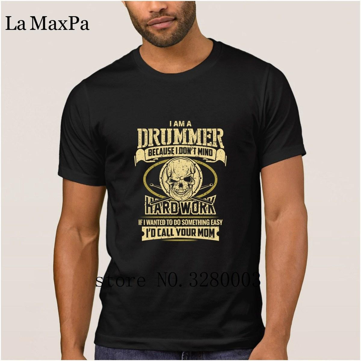 534072a6c0 Custom Popular Men'S T Shirt I Am A Drummer I Don'T Mind Hard Work Mens T  Shirt Summer Style Natural Tshirt Solid Color HipHop Buy Cool Shirts  Ordering T ...