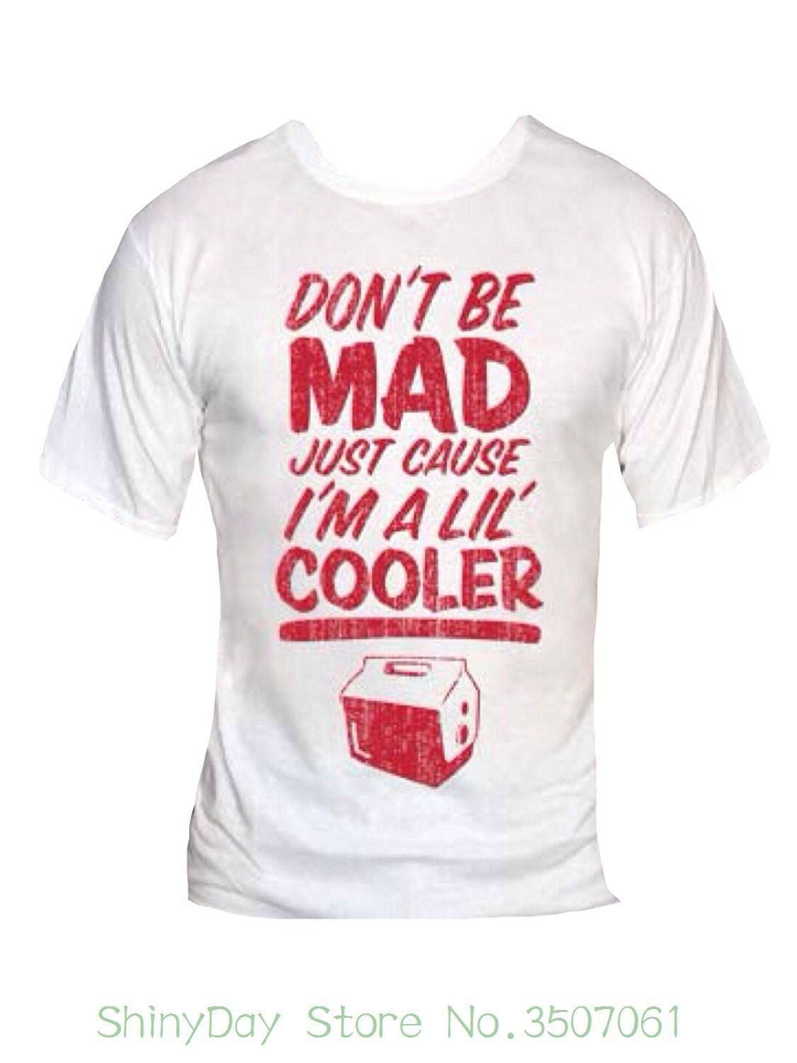 49e4584c T Shirt Hot Topic Men Short Sleeve Don't Be Mad Cause I'm A Little Cooler T- shirt-that Funny Shirt