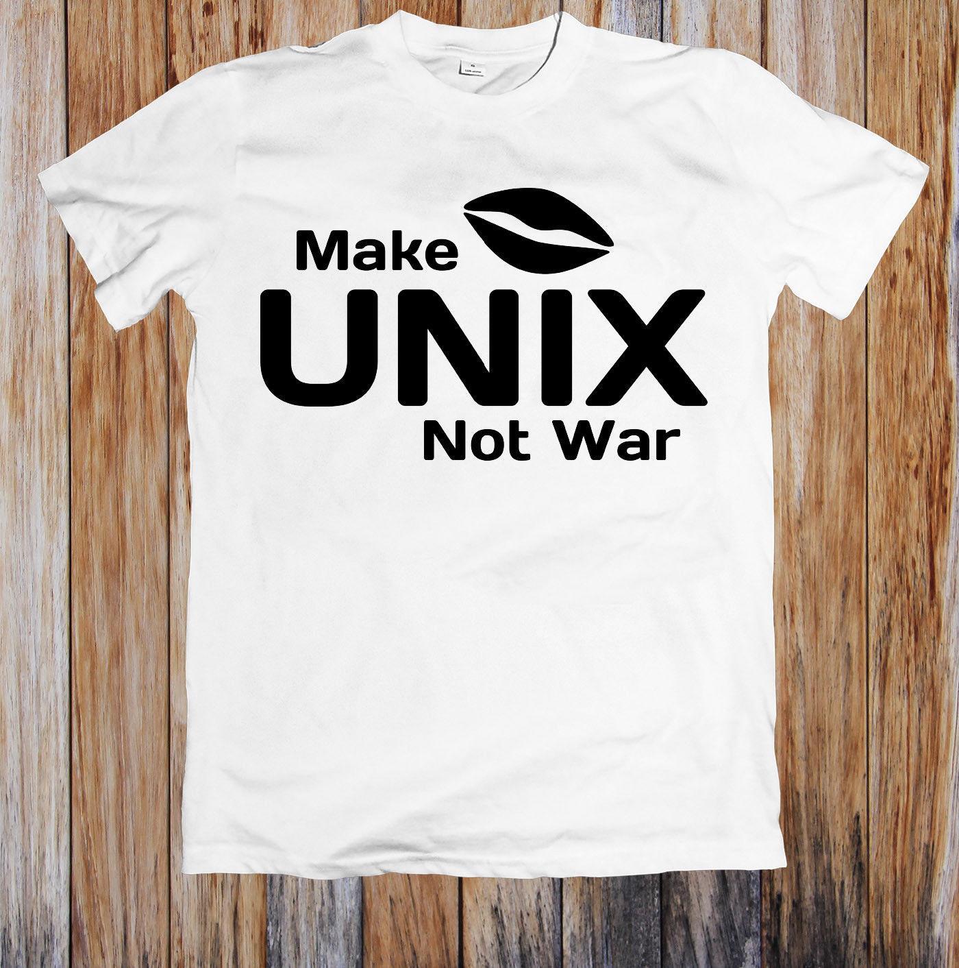 7c62a7d15 MAKE UNIX NOT WAR UNISEX T SHIRT T Shirt Shop Online Crazy T Shirt From  Xsy11tshirt, $12.05| DHgate.Com