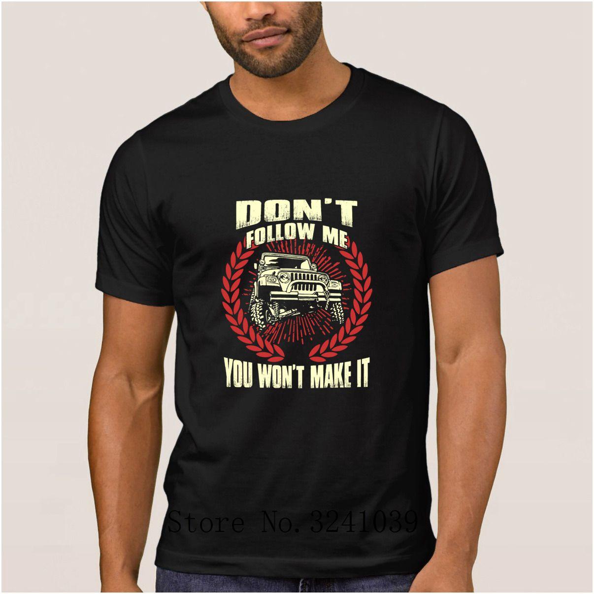 fe368bdf Casual jeep driver don't follow me you won't make it t shirt summer  Anti-Wrinkle men's t-shirt 100% cotton tee shirt men
