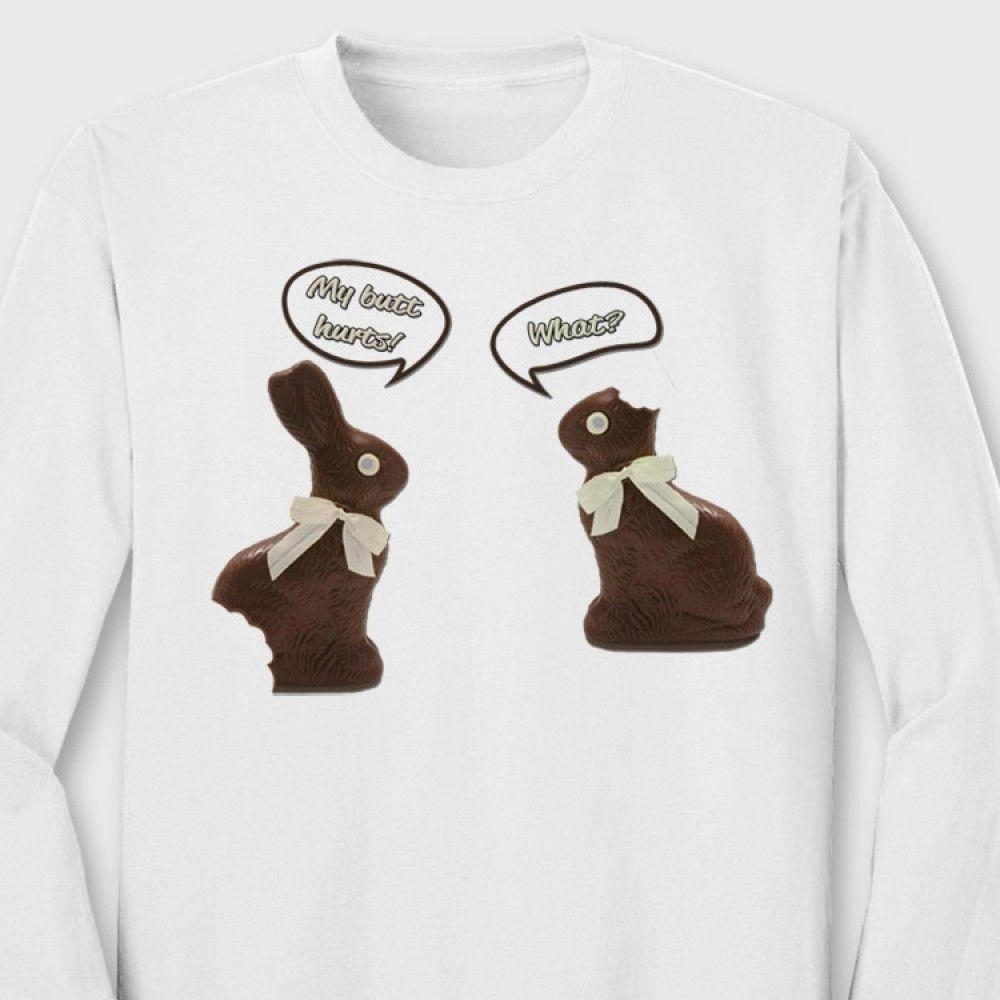a34a70582 My Butt Hurts Funny Chocolate Bunny T Shirt Candy Easter Long Sleeve Tee  Awesome T Shirts For Men T Shirts Shopping Online From Banwanyue8, $15.73|  DHgate.