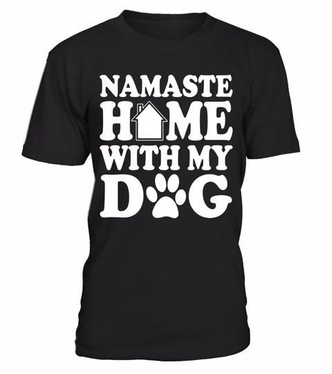 39ad66dad4a Men Fashion T Shirt Namaste Home With My Dog Letter Print Cotton Casual  Funny T Shirt Shirt Tee Shirt Shirts From Gzhotzove