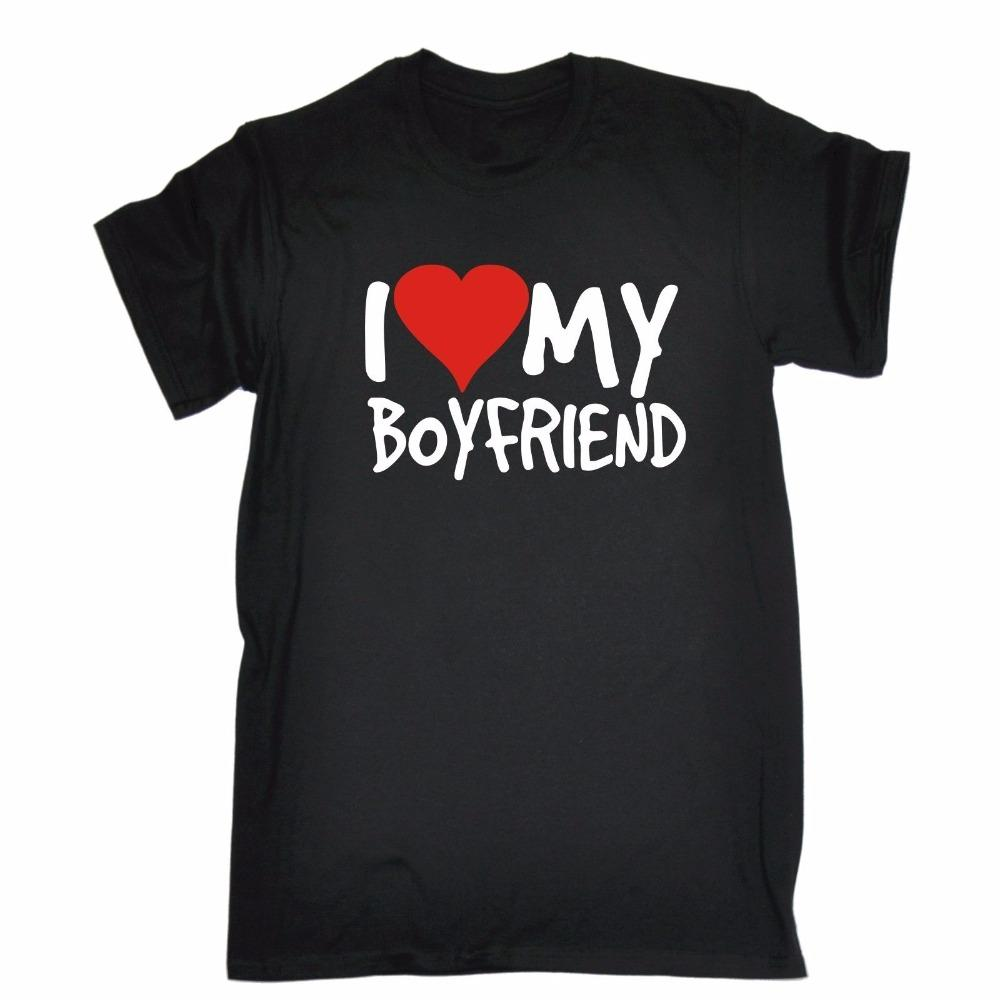 I Love My Boyfriend T Shirt Dating Valentines Girlfriend Funny Birthday Gift Cool Casual Sleeves Cotton Fashion Awesome Shirts For