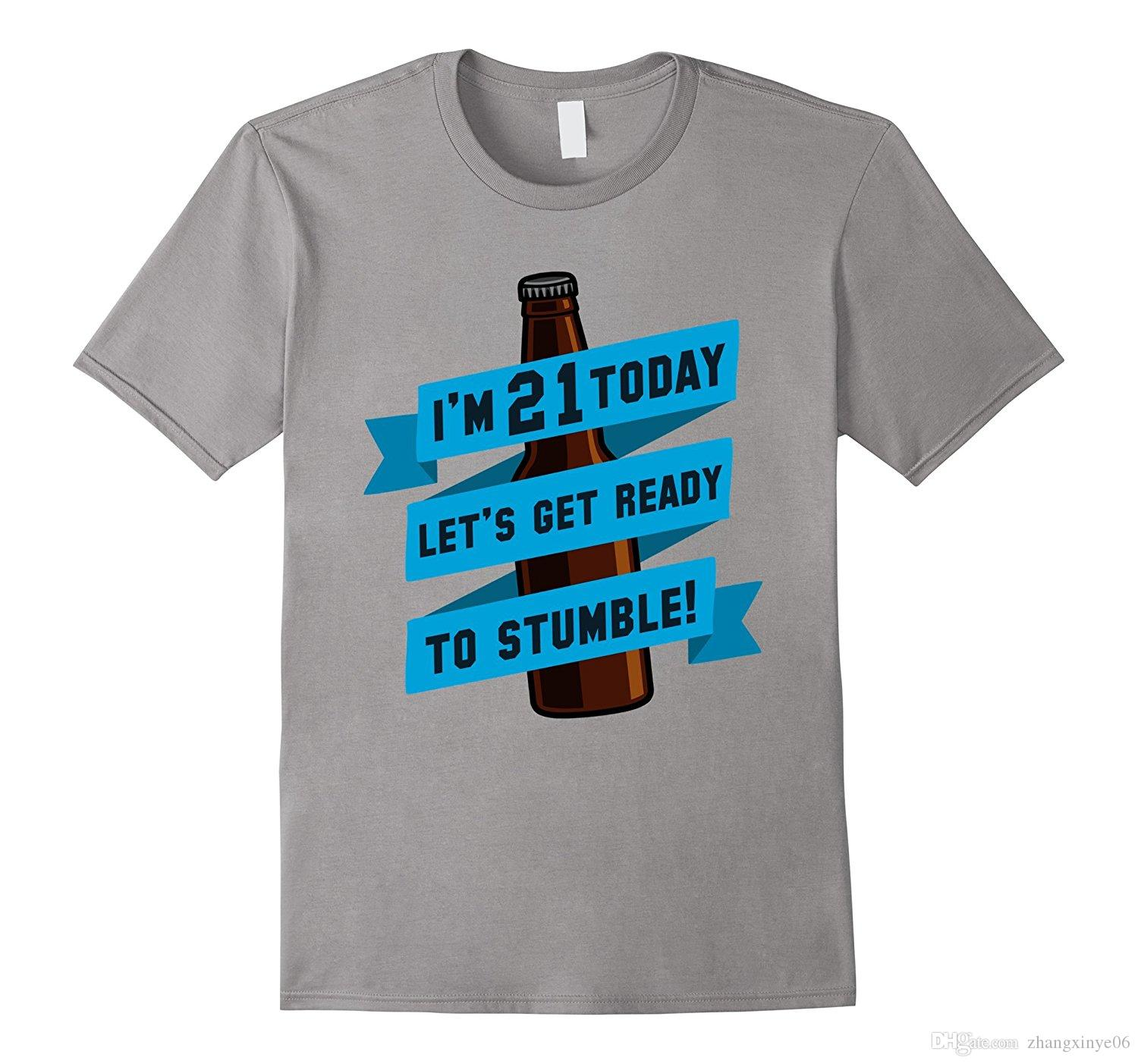 Im 21 Today Shirt Lets Get Ready To Stumble 21st Birthday T Site Online Tees From Zhangxinye06 1421