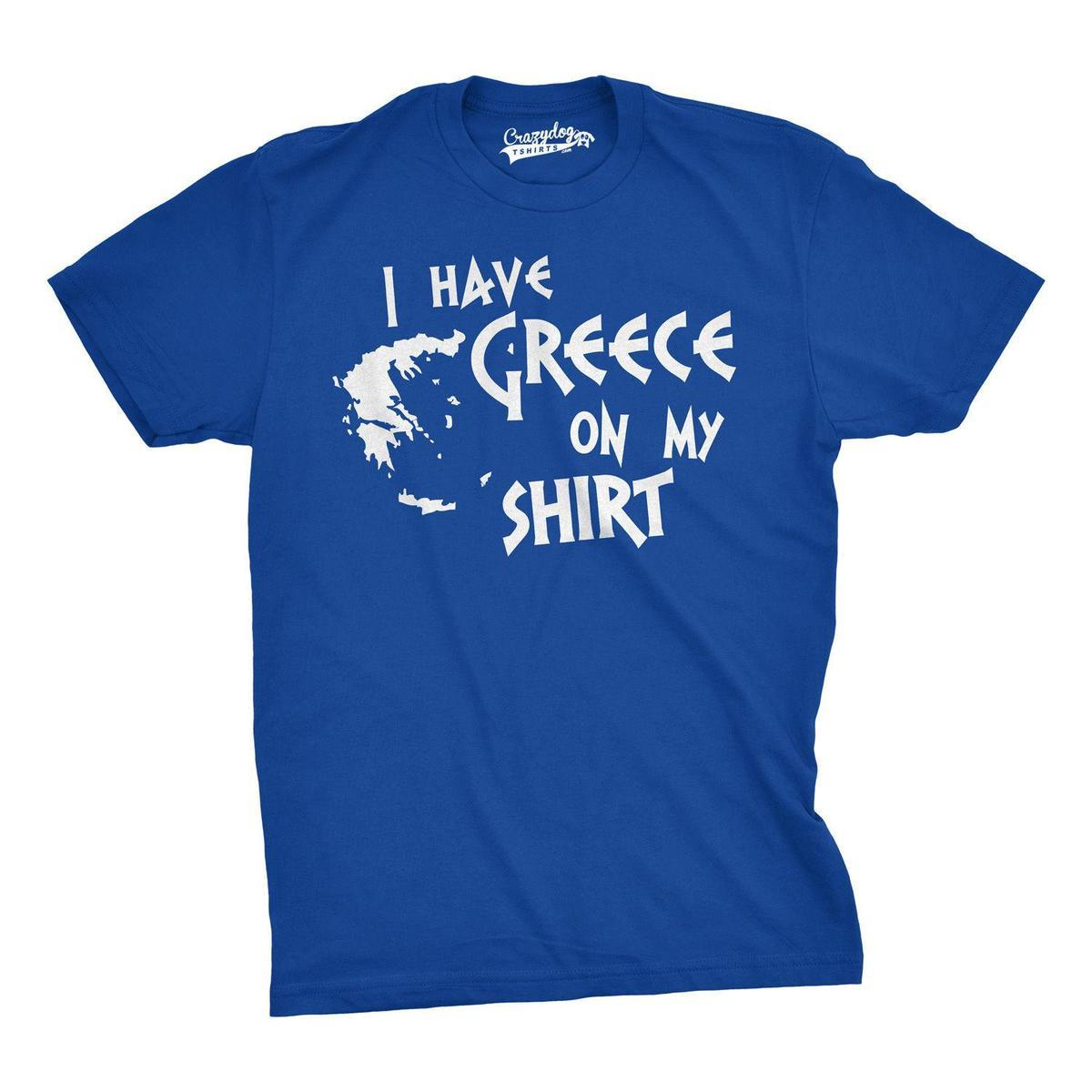 1d1cafee I Have Greece On My Shirt Funny Pun Geography Country Tee Funny T Shirts  For Women Funny Shirt From Amesion64, $12.08| DHgate.Com