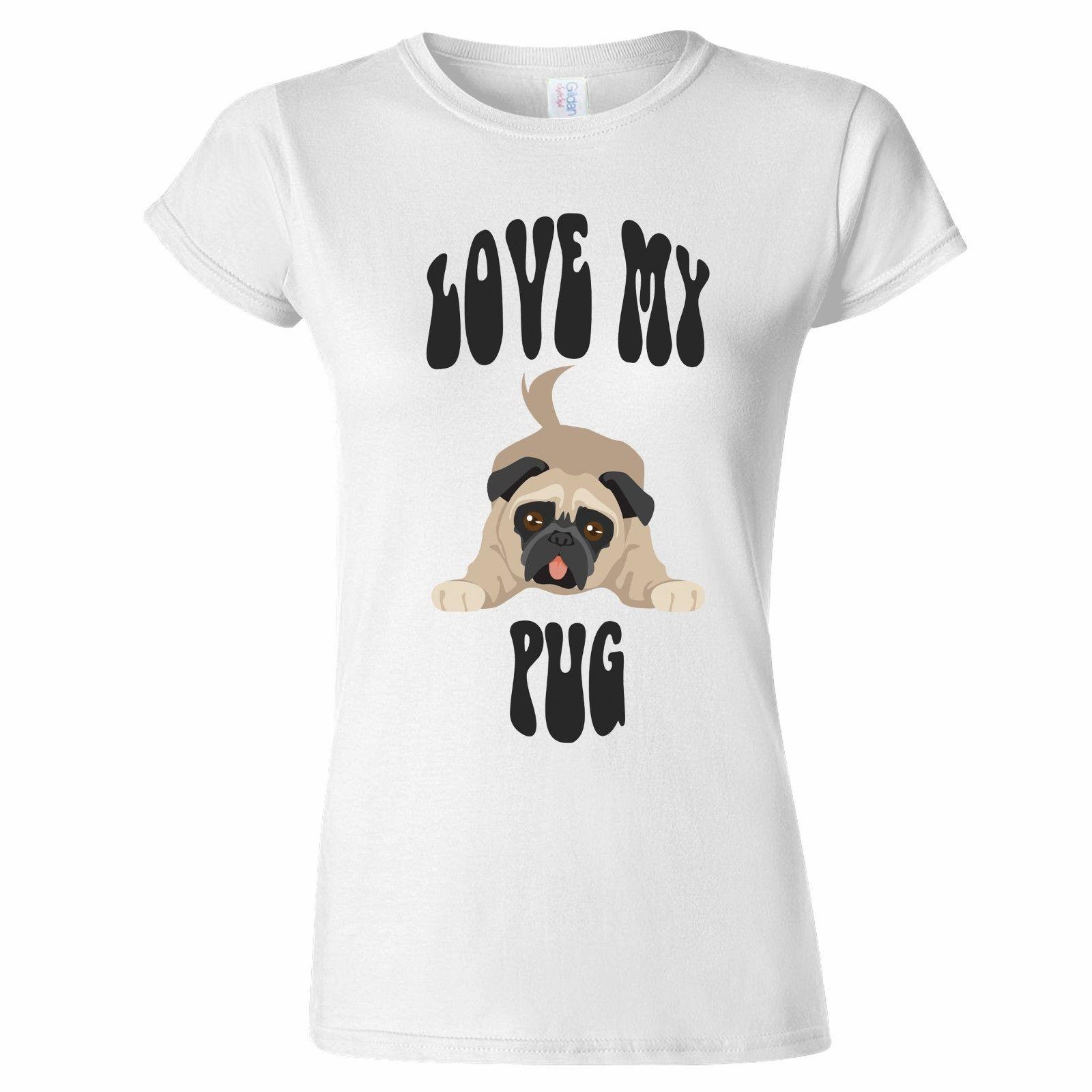 LOVE MY PUG DESIGN WOMENS T SHIRT DOGS PET LOVER PRESENT DOG CHRISTMAS BIRTHDAY