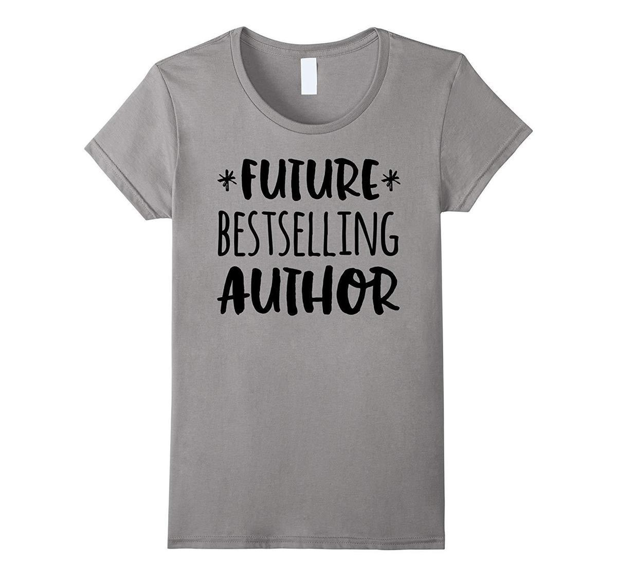 c4ce72de11 Future Bestselling Author Shirt Gift For Writer Tee Quirky T Shirt Designs  Purchase T Shirt From Lijain98, $12.08| DHgate.Com