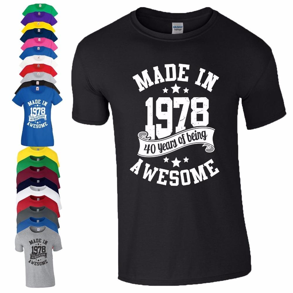 Make T Shirts Online Short Printed O Neck 40th Birthday Gift Shirt Made In 1978 Being Awesome Age 40 Years Mens Tee For Men All Ridiculous