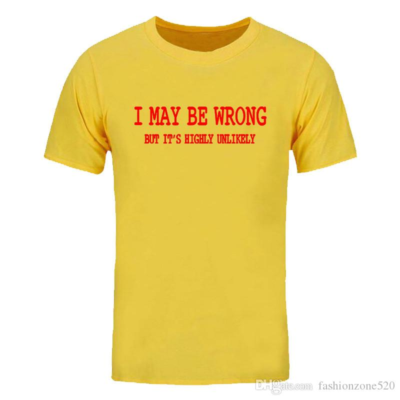 new Summer Mens Funny Sayings Slogans T Shirts-I May Be Wrong but it's highly unlikely fashion hip hop streetwear s-xxxl DIY-0520D