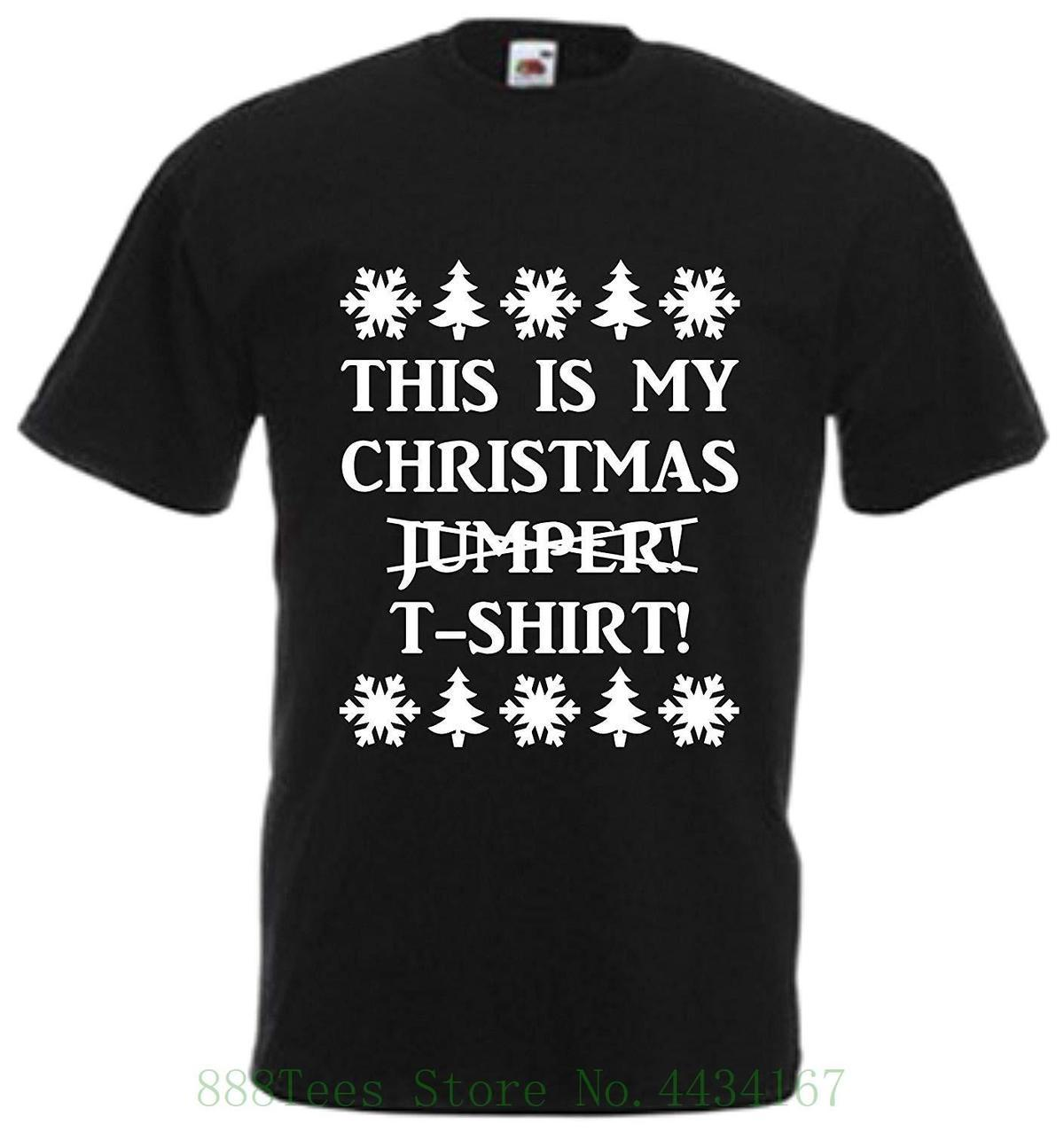 c357d79f48 This Is My Christmas Jumper T Shirt Funny Xmas Tee T Shirt Gift Present Top Joke  Custom Made Good Quality T Shirt T Shirts In A Day Awesome Tee Shirt ...