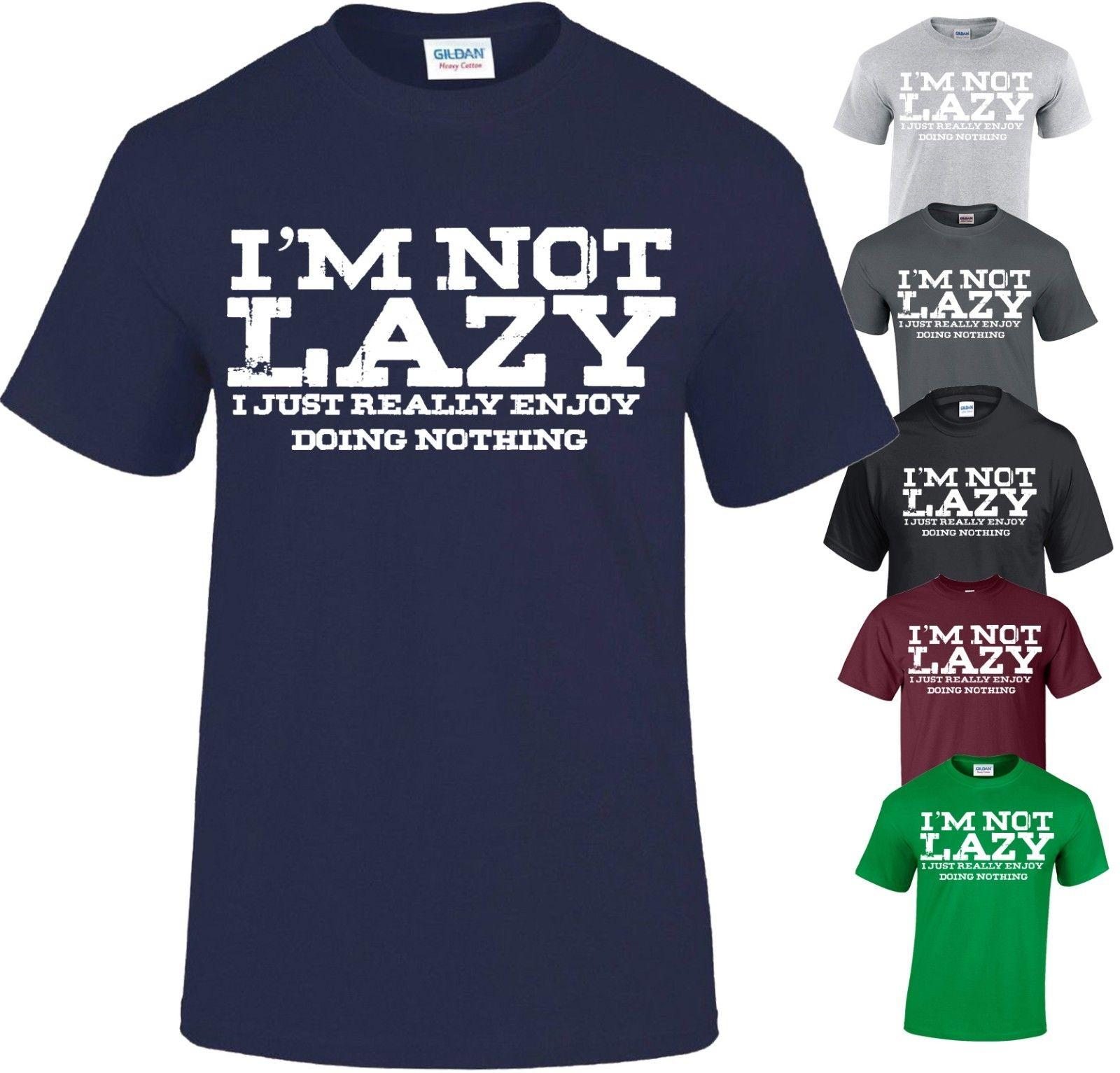 98b2b7e32 I M NOT LAZY PRINTED SLOGAN FUNNY MENS T SHIRTS NOVELTY JOKE GIFT XMAS TOP  TEE O Neck Fashion Printed Mens Cotton T Shirt Really Funny Shirts Clothes T  ...