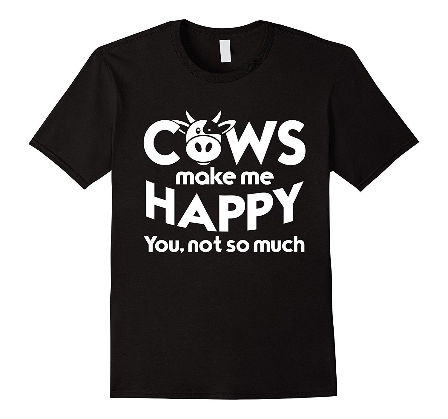 e37f0f8f0a676 Cows Make Me Happy You Not So Much T Shirt Mens Tops Cool O Neck T Shirt  Top Tee Western Style Loose Clothes Plus Size Designable T Shirts Buy Funny  Shirts ...