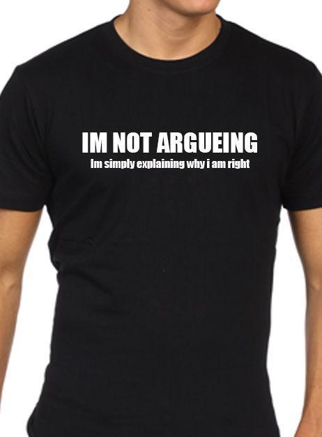 f40984f1a Mens Funny Im Not Arugeing T Shirt Rude T Shirt Shirt With T Shirt From  Linnan08, $14.67| DHgate.Com