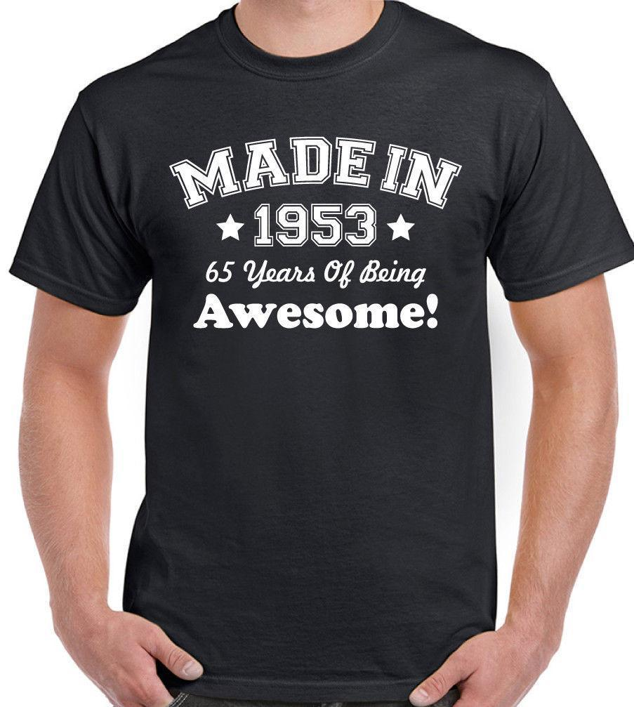 Made In 1953 Mens Funny 65th Birthday T Shirt 65 Year Old Gift Present Worlds Funniest Shirts Cool Tee Cheap From Jc04 1262