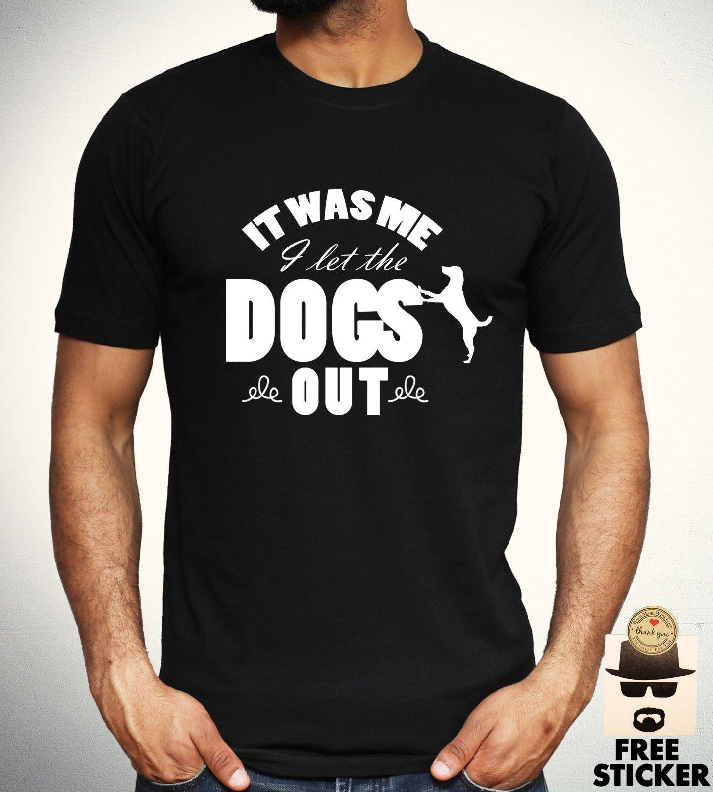 Who Let The Dogs Out T shirt Funny Song Parody Joke New Mens Women Gift Tee  Top 2018 Men S Lastest Fashion Short Sleeve Printed funny