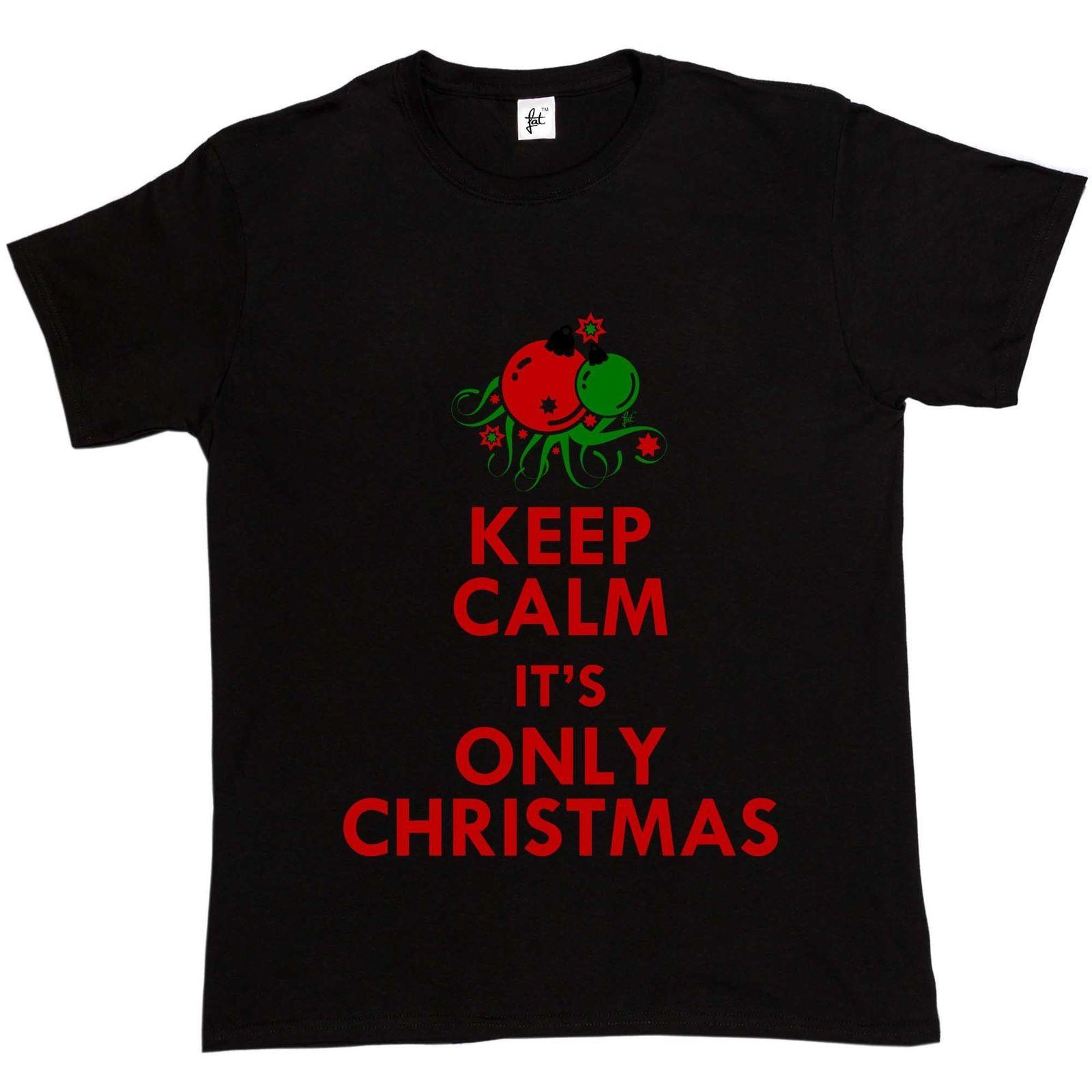 Keep Calm Its Only Christmas Mens T Shirt Cool Tshirt Designs