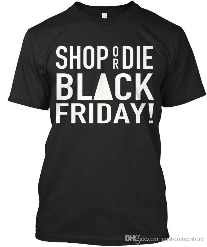 422a1ac3aa Shop Or Die Black Friday Friday! Standard Unisex T Shirt T Shirt Men Boy  Crazy Short Sleeve Fashion Custom Big Size Family Camiseta One Day Only T  Shirts ...