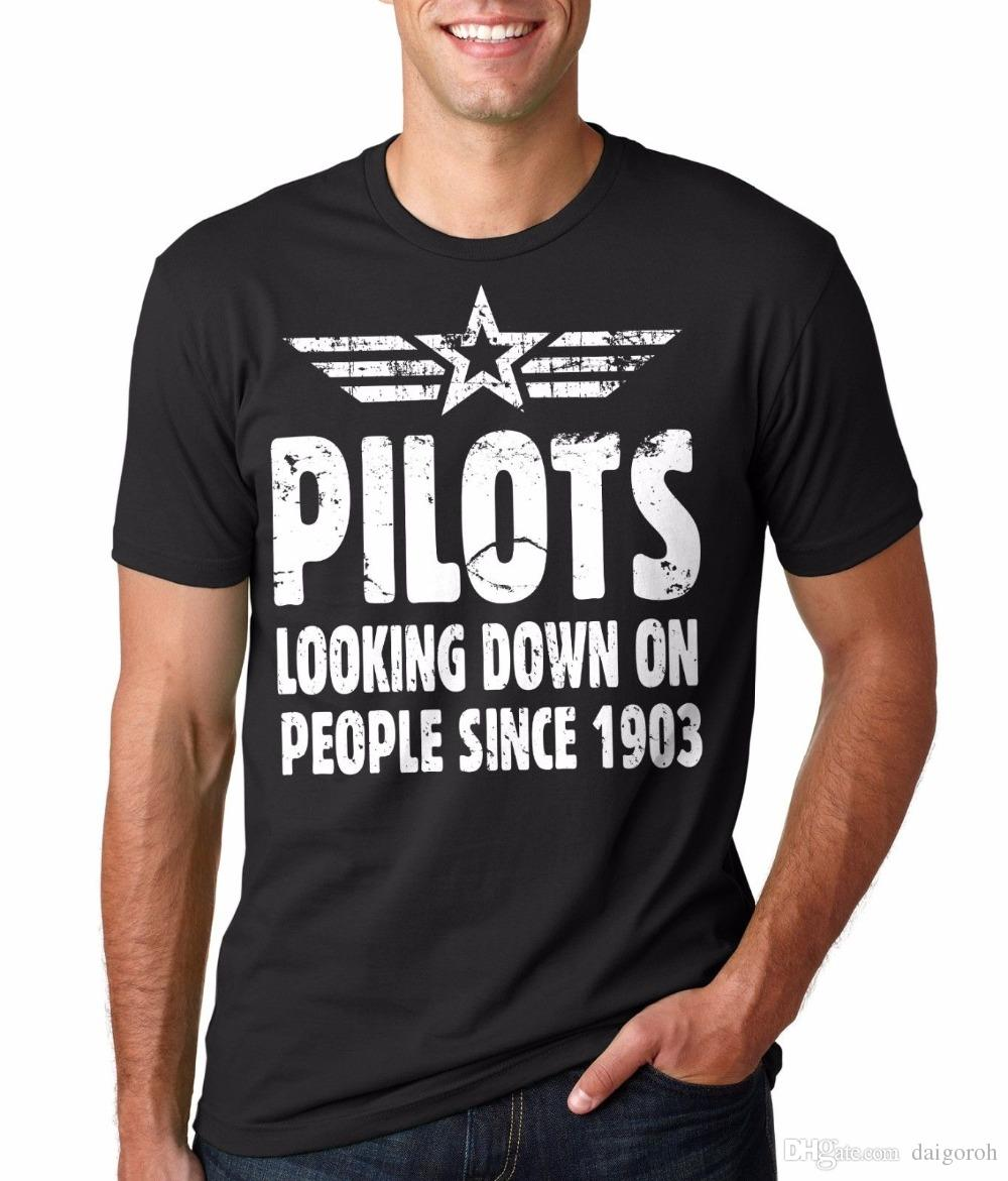 128624ec Fashion Funny Tops Tees Gift For Pilot T Shirt Pilots Looking Down On  People Since 1903 Funny T Shirt Hip Hop Tops Tees Go T Shirts Really Funny  Shirts From ...