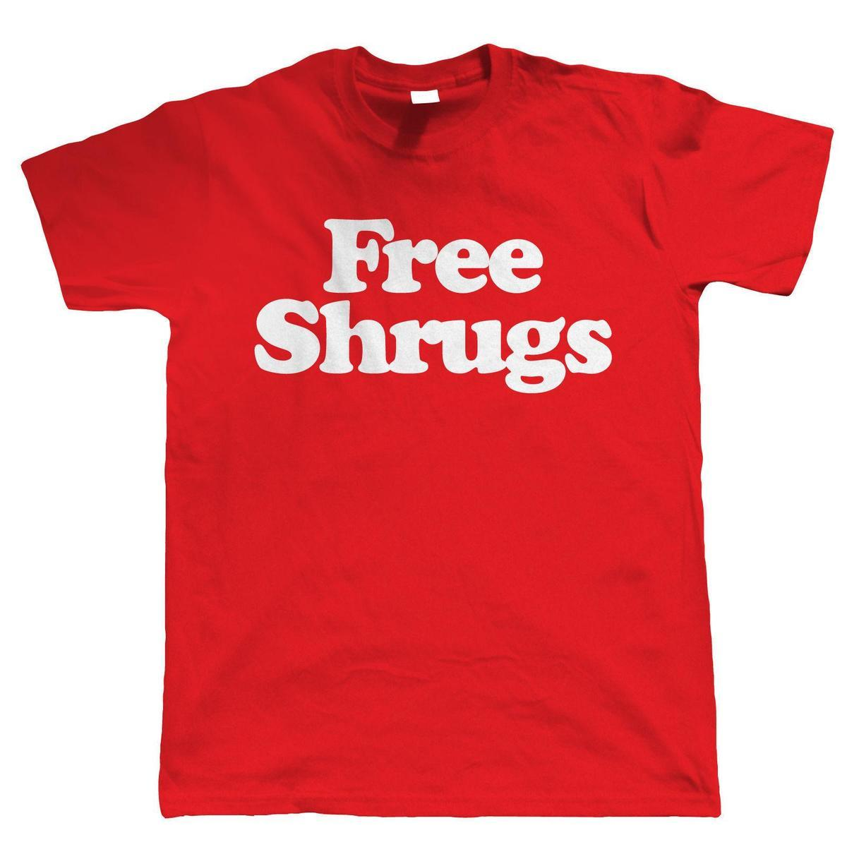 Free Shrugs Mens Funny Slogan T Shirt Gift For Him Dad Birthday T Shirt Slogans Dirty T Shirts From Liguo Dhgate Com