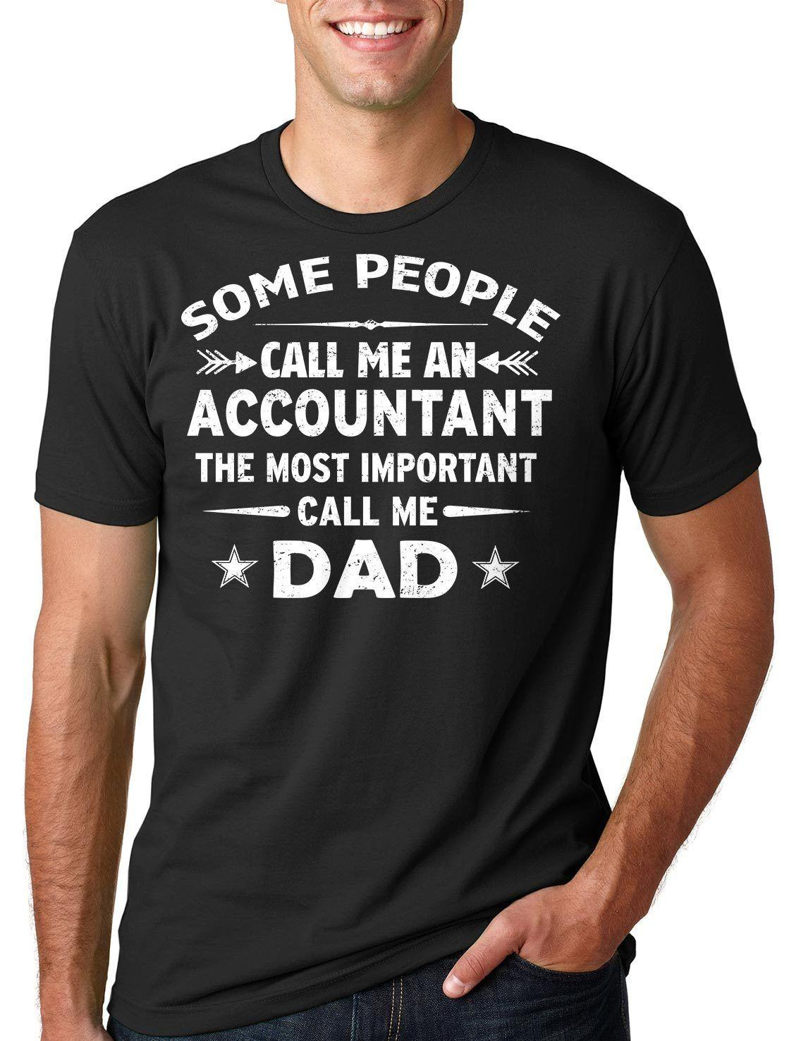 be0529402 Fashion Accountant Dad T Shirt Cpa Father Dad Gift Father's Day Tee Shirt  Gift Tee Men T Shirt Print Cotton Short Sleeve T
