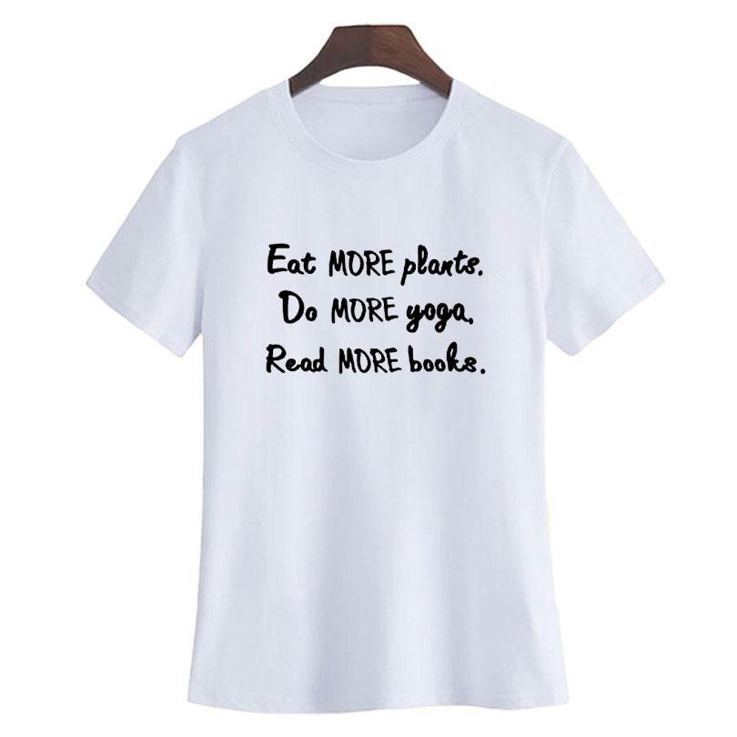 Women S Tee Funny T Shirt Eat More Plants Do More Yoga Read More Books  Summer Women Casual T Shirt Bookworm Vegan Harajuku Sayings Tshirt T Shirts  Awesome ... 1743e587d