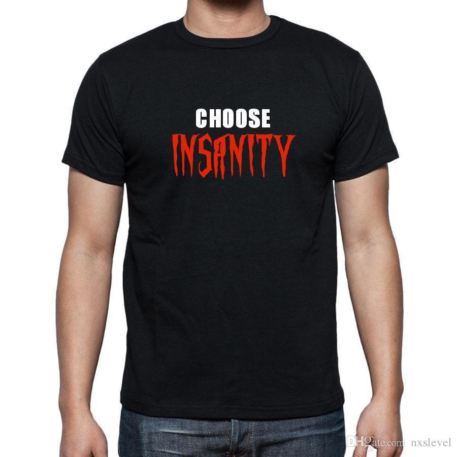 1e6c731d2cd NEW MENS WOMENS KIDS CHOOSE INSANITY MENTAL HEALTH CRAZY INSANE T SHIRT  AGE1 6XL T Shirts Print Tees Online From Nxslevel