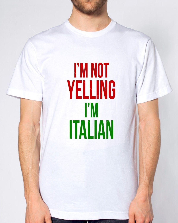 0b7ff8a06 IM NOT YELLING IM ITALIAN FUNNY TSHIRT MENS WOMENS KIDS ITALY LOUD PROUD  Cool Casual Pride T Shirt Men Unisex T Shir T Sh From Cls6688523, $10.66|  DHgate.