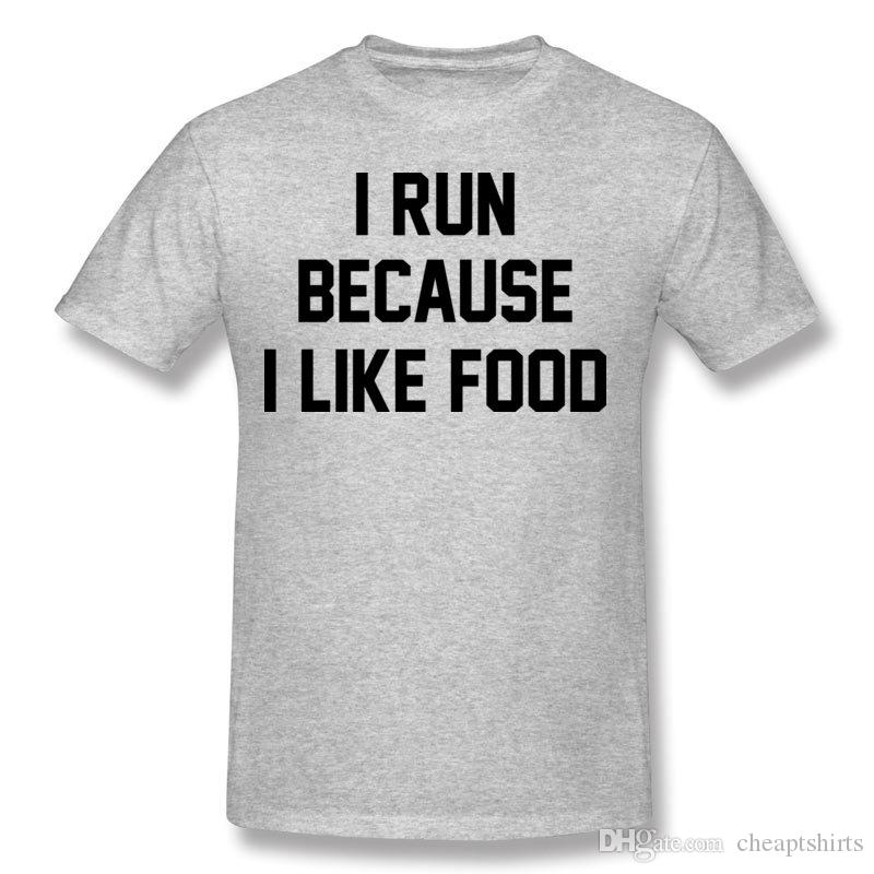 Hombre Cotton Fabric I RUN BECAUSE I LIKE FOOD T-Shirts Hombre O Neck Green Short Sleeve Tee-Shirts Plus Size Cool T-Shirts