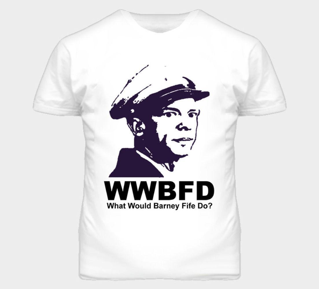 What Would Barney Fife Do Deputy T Shirt White O Neck Cotton T Shirt Teenage Natural Cotton Printed Top Tee