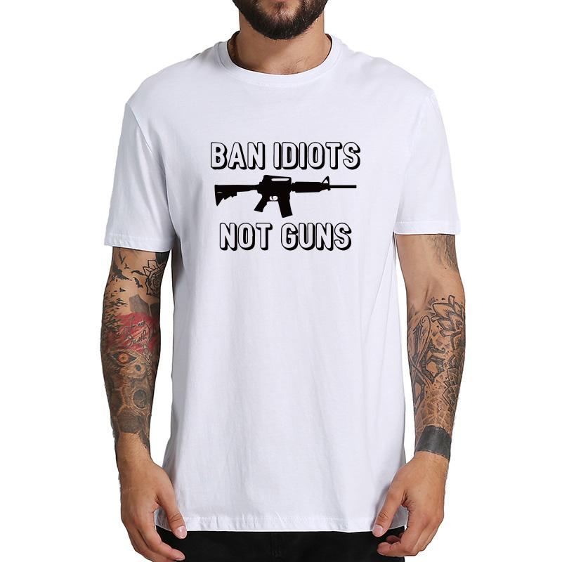 3a4c31e7 Ban Idiots Not Guns T Shirt 100% Cotton Soft Amusant Phrase Print Gift  Tshirt Fashion Hipster Funny T Shirt Men Us Size Rude Tshirts Offensive Tee  Shirts ...