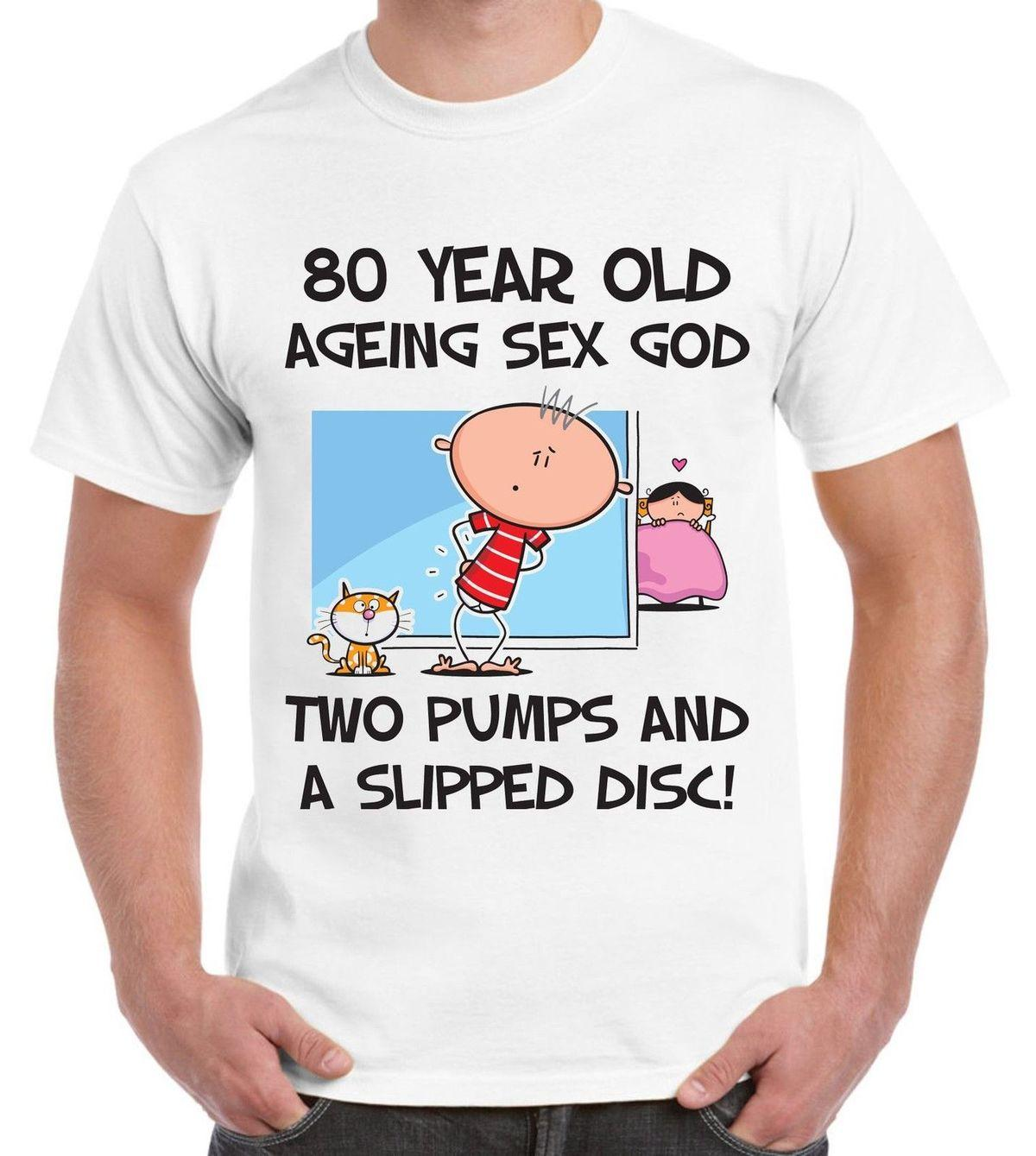 Aging Sex God 80th Birthday Present Funny Gift Slogan 100 T Shirt Men
