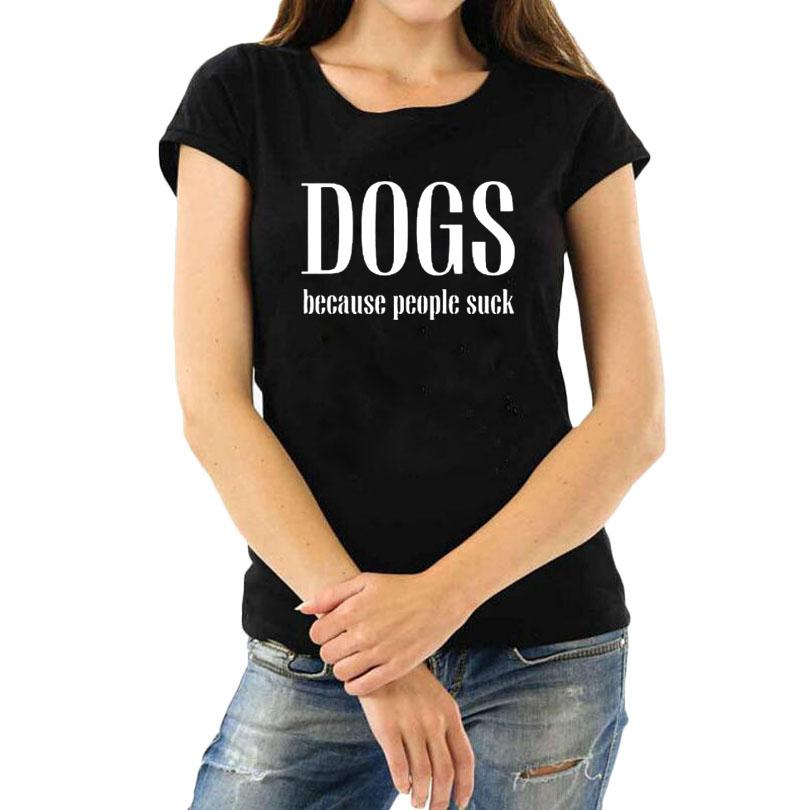 4c4e929b2c85 Women's Tee Dogs Because People Suck T Shirt Funny Dog Saying T Shirt Women  Dog Lover Tshirt Harajuku Sarcastic Text Tee Shirt Femme