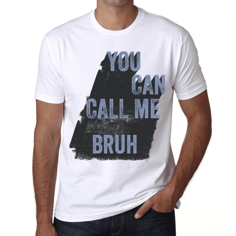 Grosshandel Bruh Sie Konnen Mich Manner T Shirt White Birthday Gift 00536 Anrufen Von Vectorbomb 1142 Auf DeDhgateCom