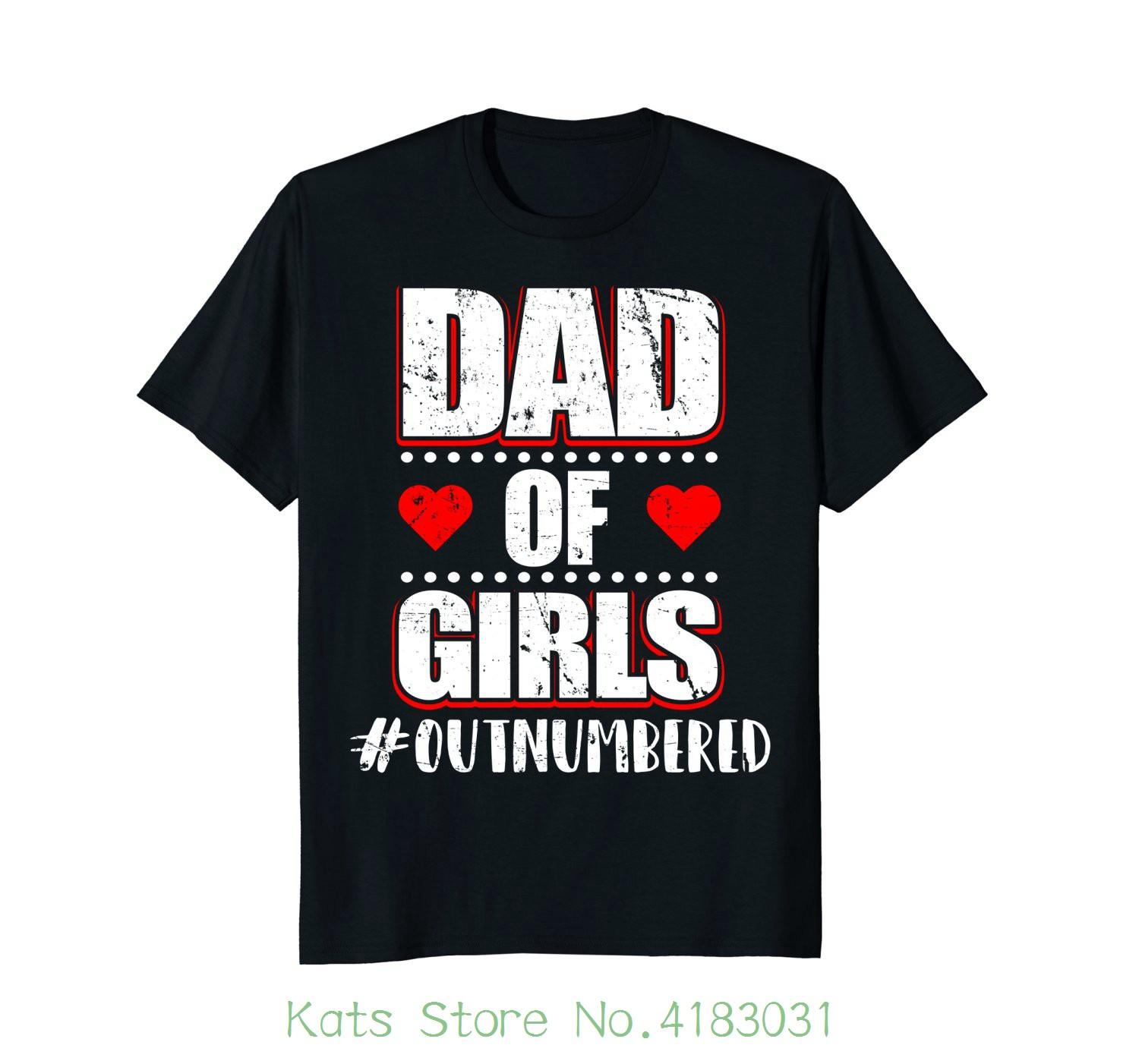 8ee73564 Dad Of Girls Outnumbered T Shirt 100% Cotton T Shirts Brand Clothing Tops  Tees T Shirt Purchase Tee Shirt A Day From Katsstore, $24.2  DHgate.Com
