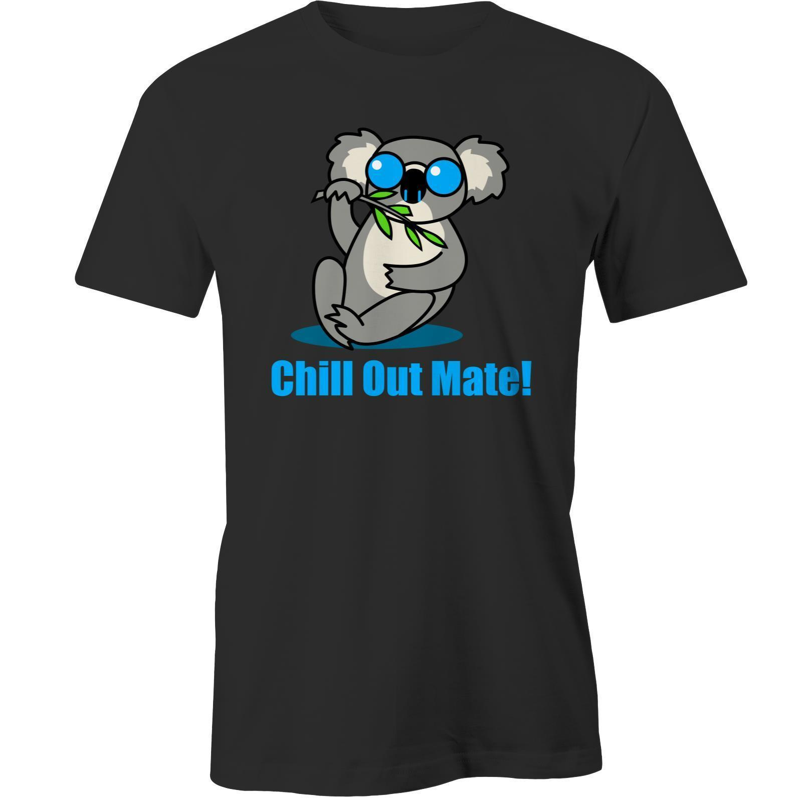 038a0a6af15880 Chill Out Mate Koala T Shirt Australia Day Aussie Australian Downunder T  Shirts Online White Shirt From Moonprinted, $11.01| DHgate.Com