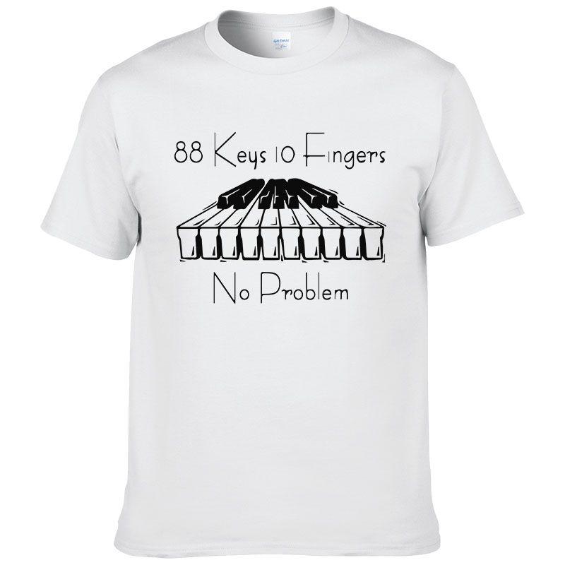 c1f576cc3a3a0 Großhandel Klavier 88 Schlüssel 10 Finger Kein Problem T Shirt Mode Kreative  T Shirt Art Kühle Zufällige Neuheit Lustiges T Shirt Gedrucktes T Stück    040 ...