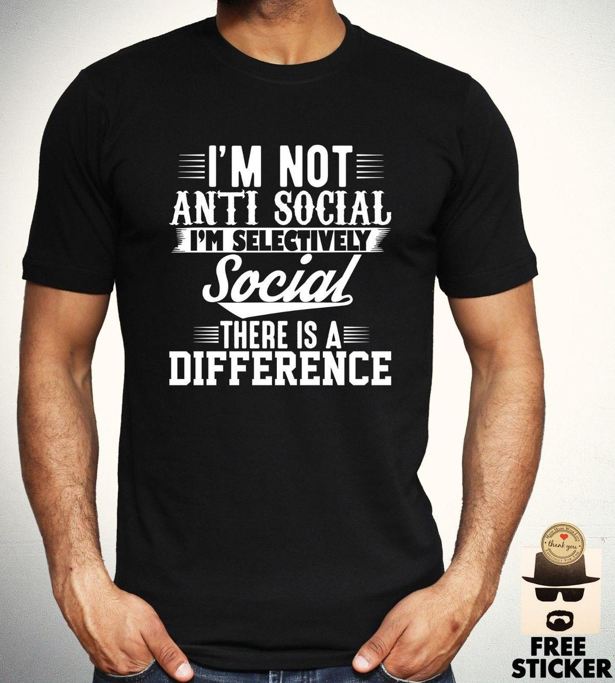2bb42ea1 I'm Not Anti Social T shirt Funny Sarcastic Statement Party Gift Top Mens  Women