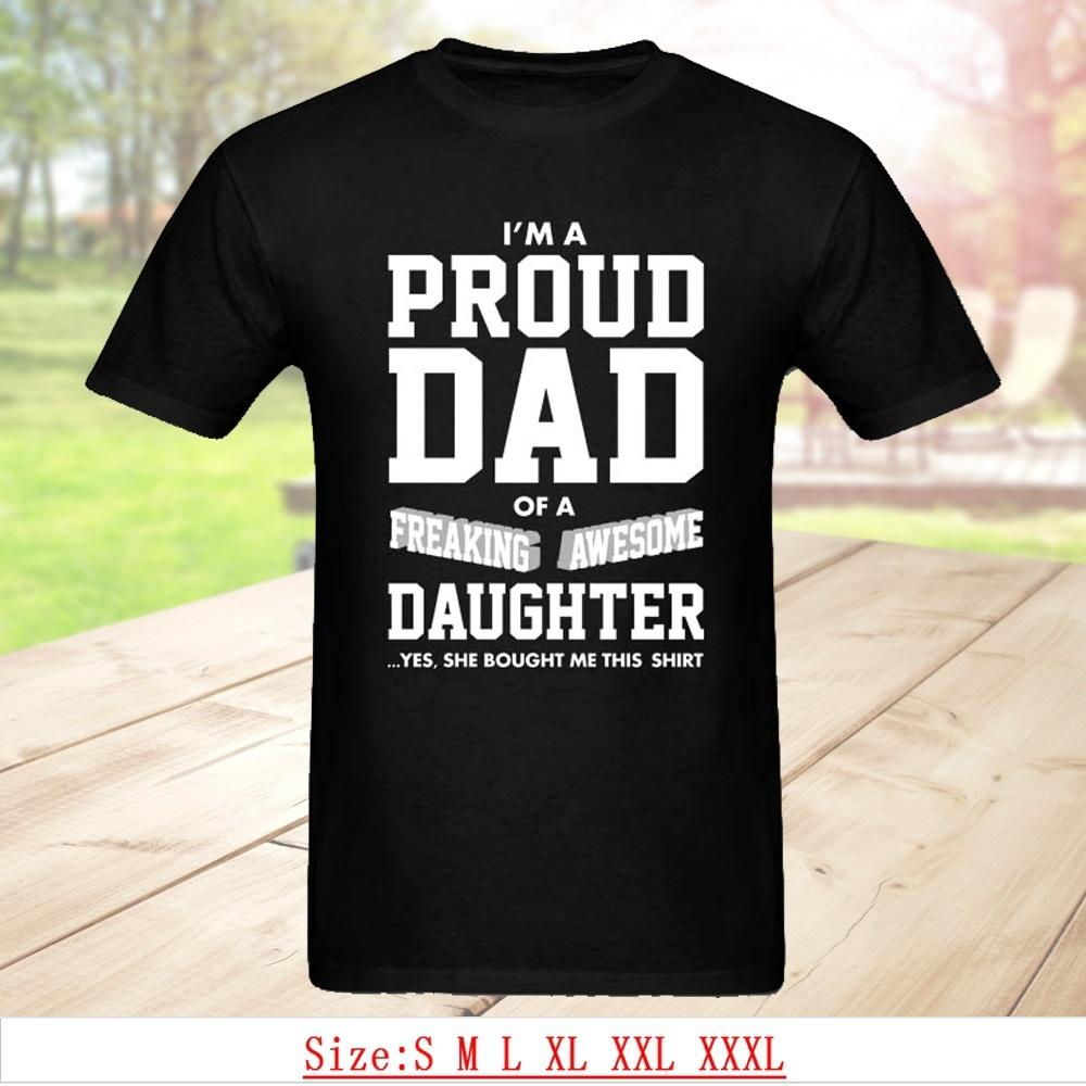 f3e52ecb Funny Top Gift Dad T Shirts I'M A Proud Dad Of Freaking Awesome Daughter  Joke T-Shirt For Best Daddy Summer Tops & Tees Size S-3