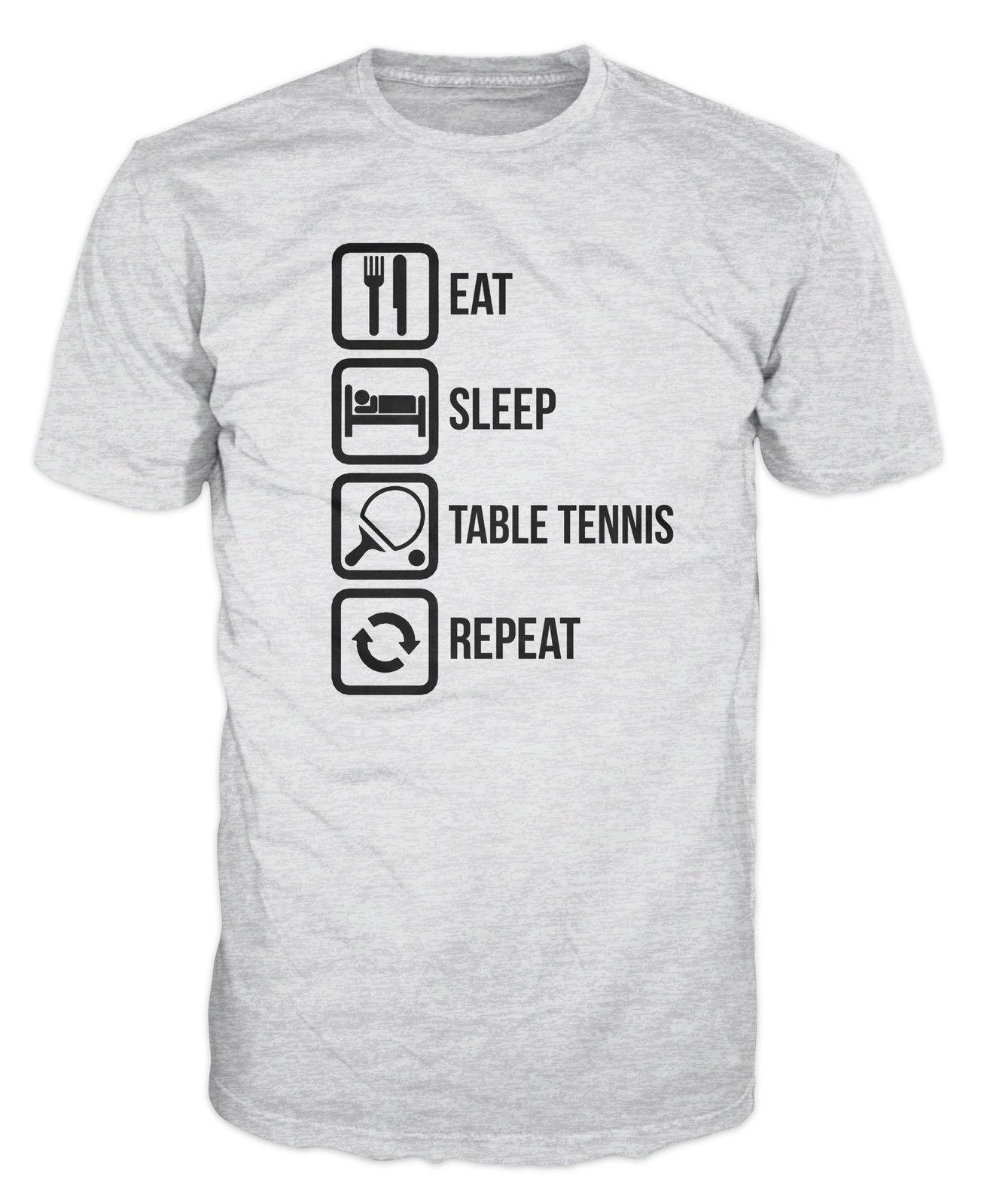 8a93a433 Eat Sleep Table Tennis Repeat Funny T ShirtFunny Casual Tee Shirt Design Tees  From Luckytshirt, $12.96| DHgate.Com