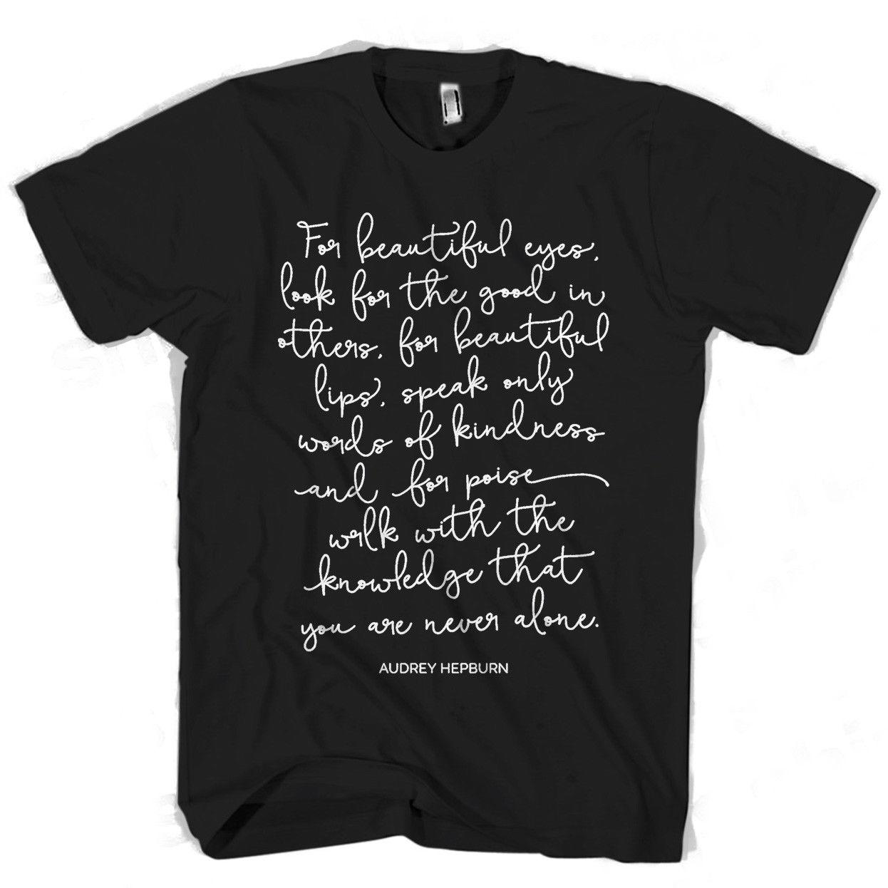 Audrey Hepburn Quote For Beautiful Eyes Man Woman T Shirt Cotton