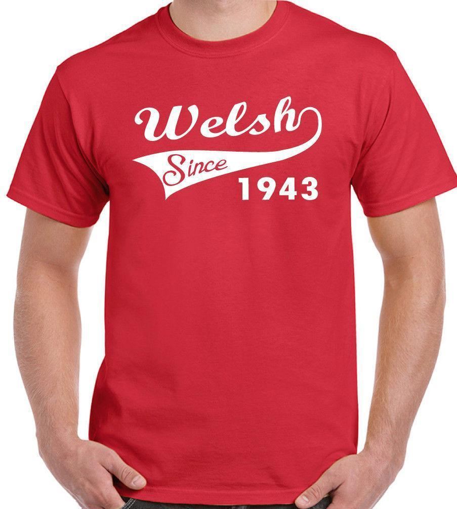 Welsh Since 1943 Mens Funny 75th Birthday T Shirt 75 Year Old Gift Present Rugby Shirts With Prints Humorous From Amesion2508 1208