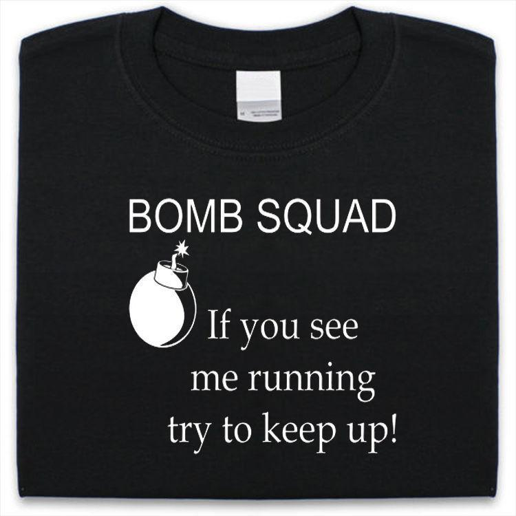 22459f424 BOMB SQUAD T Shirt Mens Womens Funny Gift Present T Shirt With Online Shop  T Shirt From Vectorbomb, $11.01  DHgate.Com