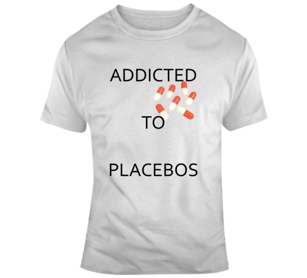 e8cc96104 Addicted To Placebos Pills Irony Fashion T Shirt Tees Custom Jersey ...