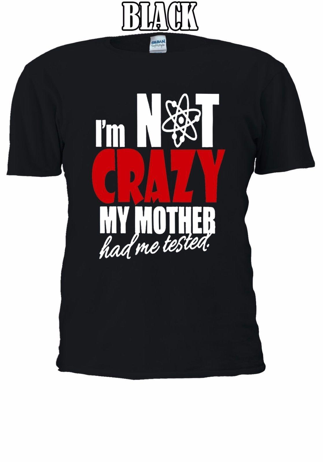 The Big Bang Theory Fun Quotes Crazy T Shirt Vest Men Women Unisex 416 Free Shipping Harajuku Tops Fashion Classic Unique