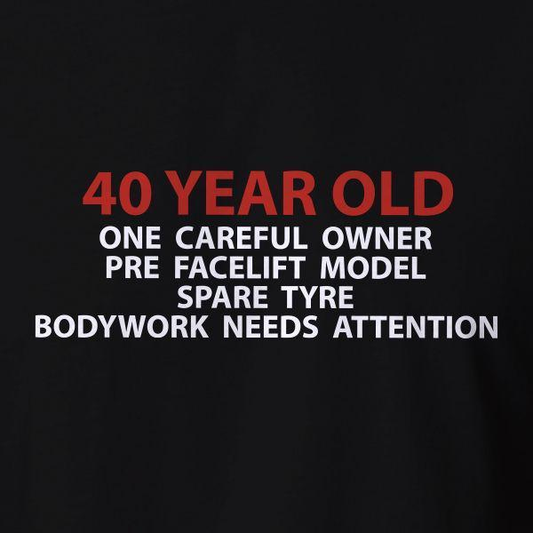 Funny 40th Birthday Gift Tshirt 40 Years Old Car T Shirt Present ALL SIZES Political Shirts From Linnan00002 1467
