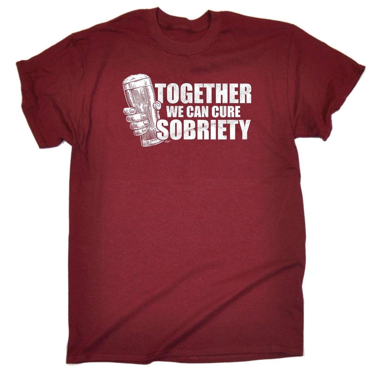 c6fc0745 Funny T Shirt Cure Sobriety Birthday Joke Humour Tee Gift Novelty T SHIRT  Tee Shirts Mens T Shirts From Lijian55, $12.08| DHgate.Com