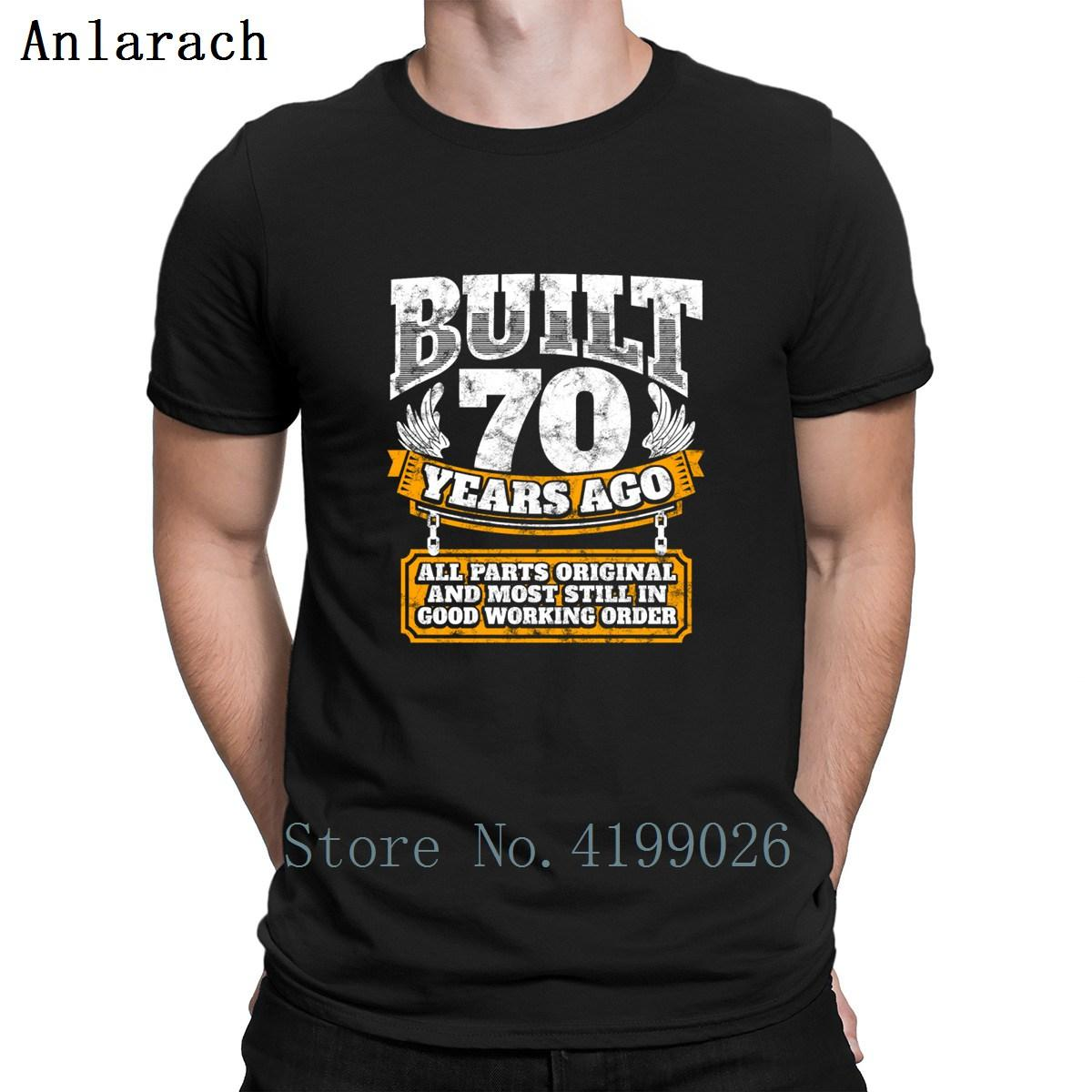 70th Birthday Gift Idea Built 70 Years Ago Tshirts Fashion Summer Top Male 2018 MenS Tshirt Fun Plus Size Outfit Customize T Shirt Sayings Retro