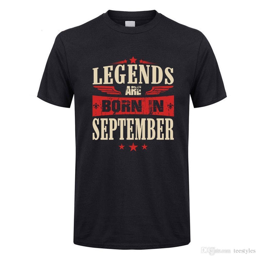 87062aa1f Legends Are Born In September Men Cool Crew Birthday Gift Men T Shirt T  Shirt Men Camisa Masculina Short Sleeve Cotton Custom Big Size Group  Interesting Tee ...